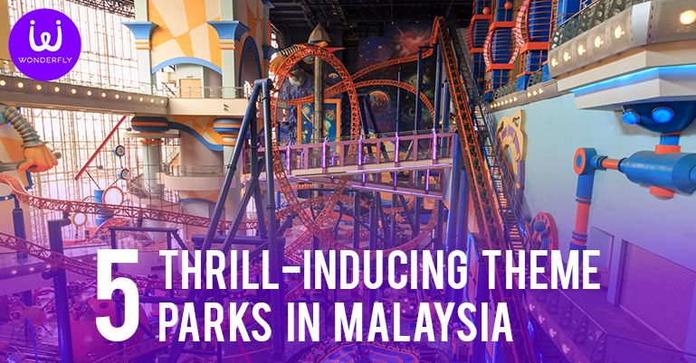5 Thrill-Inducing Theme Parks in Malaysia