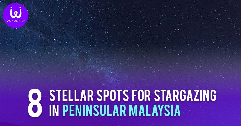 8 Stellar spots for Stargazing in Peninsular Malaysia