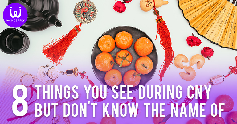 8 Things you see during CNY, but don't know the name of