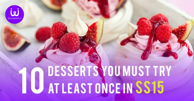 10 Dessert Places You Must Try At Least Once in SS15