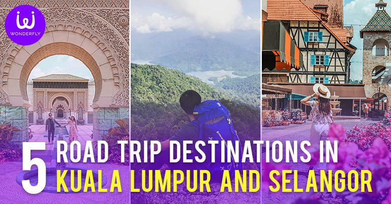 5 destinations near KL & Selangor for your next road trip