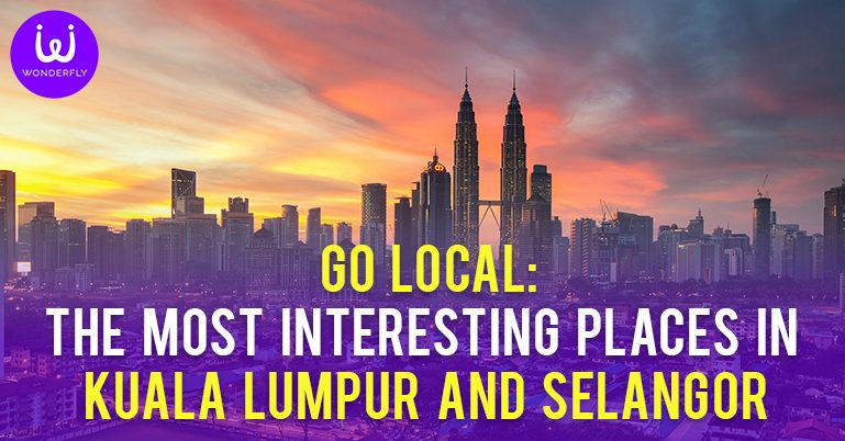 GO LOCAL, The most interesting places in Kuala Lumpur &; Selangor