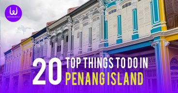 20 Top Things To Do in Penang Island Wonderfly Feature Image