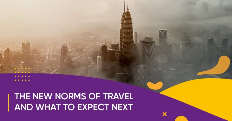 Malaysia The new norms of travel & what to expect next