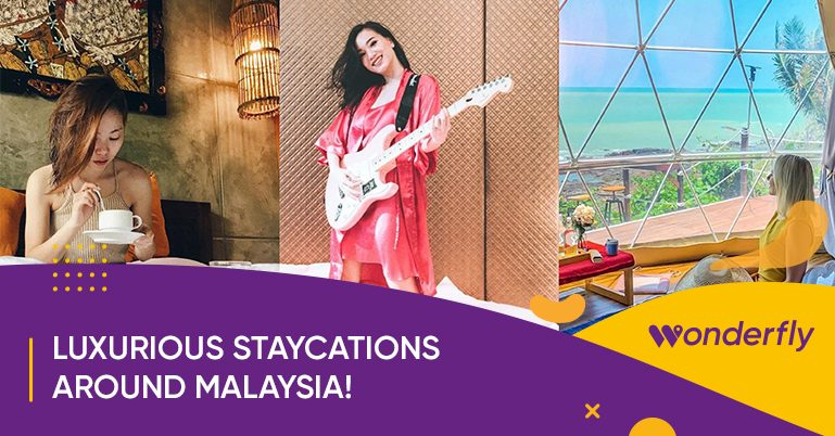 Live your best life at these luxurious staycations around Malaysia!