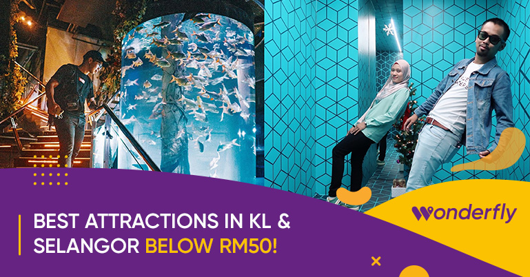 For less than RM50, you can visit these attractions in KL & Selangor for a fun-filled weekend!