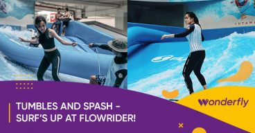 Tumbles and Splash! Get your surf's up at FlowRider @ 1 Utama