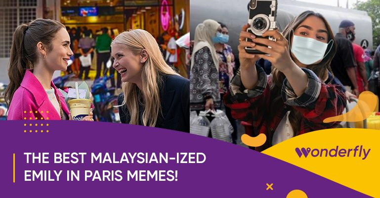 The best Malaysian-ized Emily in Paris memes you can find on the internet
